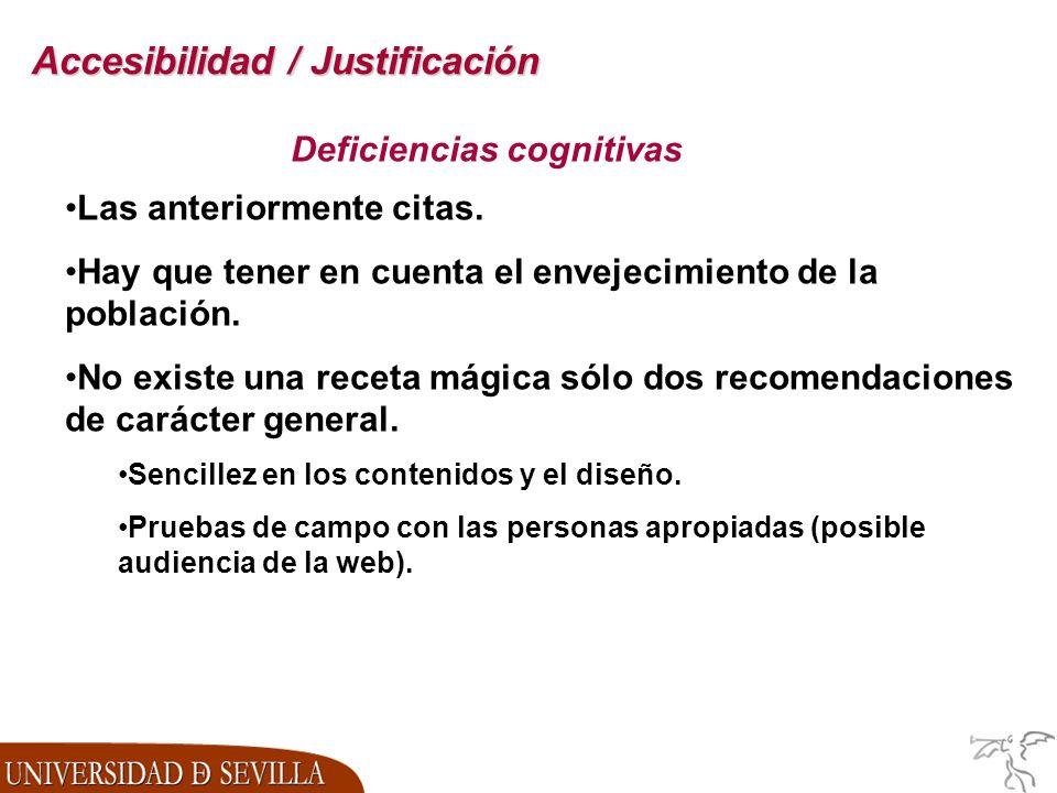 Accesibilidad / Justificación Deficiencias cognitivas Las anteriormente citas.
