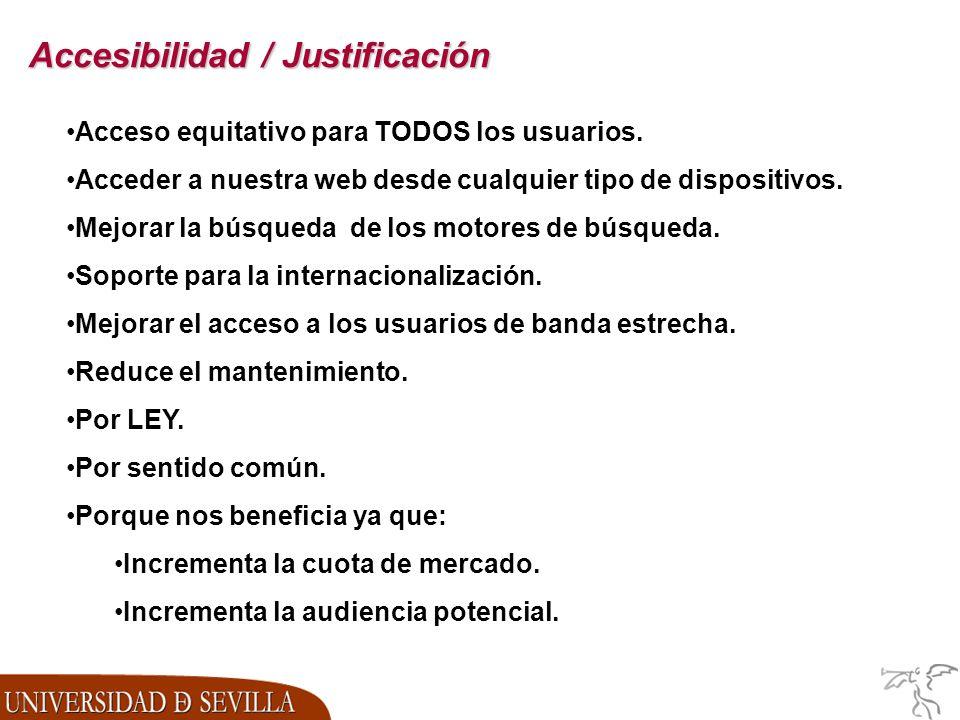 Accesibilidad / Justificación Acceso equitativo para TODOS los usuarios.