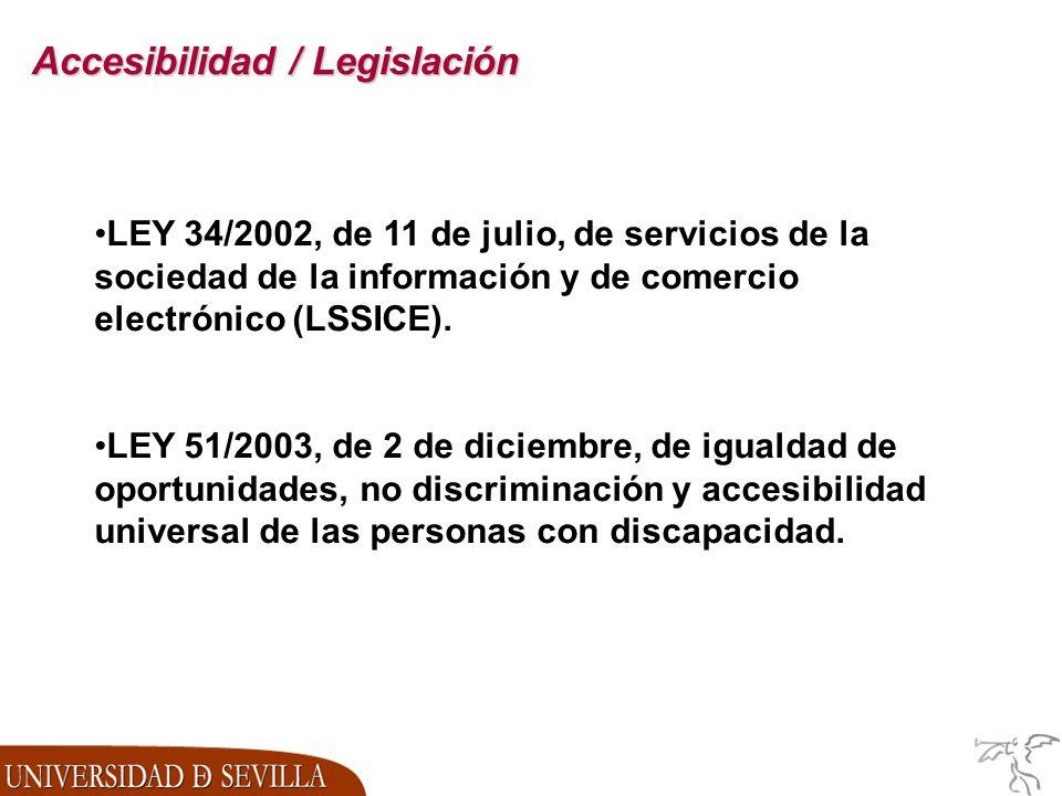Accesibilidad / Legislación LEY 34/2002, de 11 de julio, de servicios de la sociedad de la información y de comercio electrónico (LSSICE).