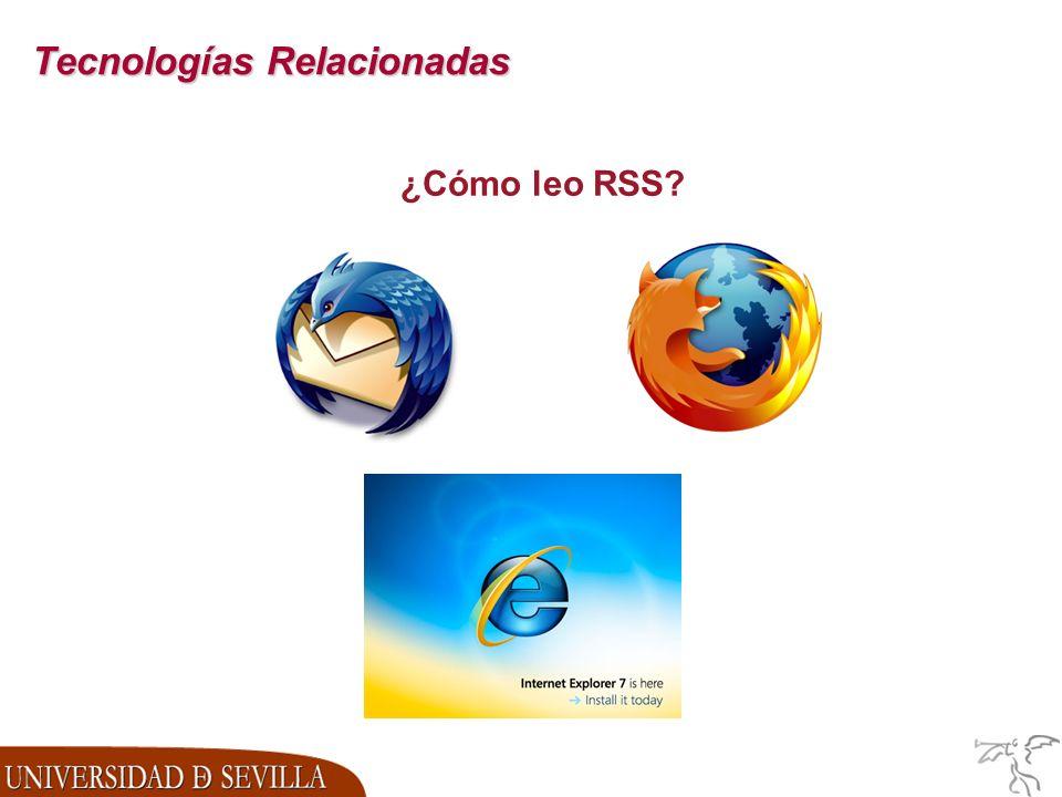 Tecnologías Relacionadas ¿Cómo leo RSS