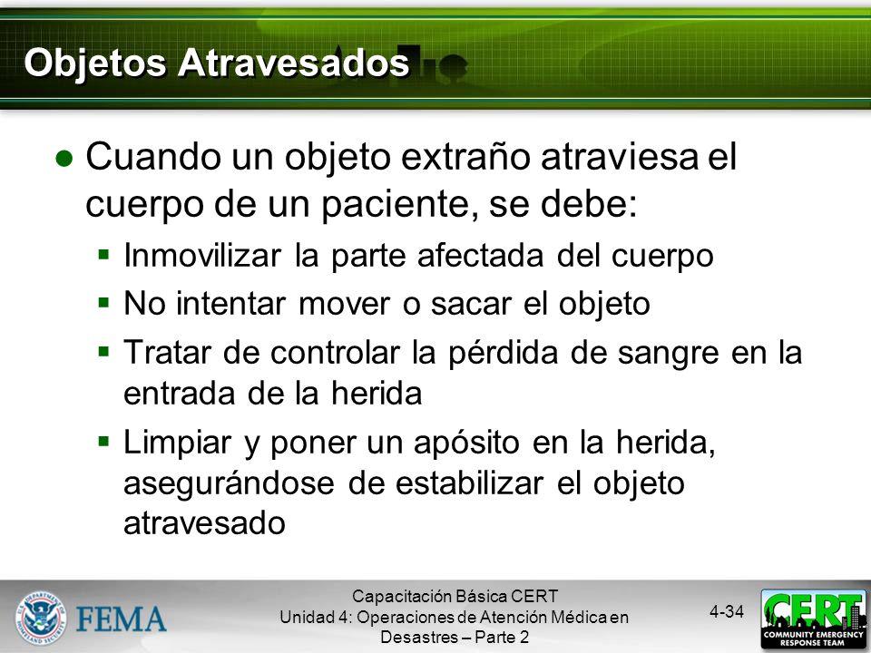 4-33 Amputaciones Controlar la hemorragia; tratar el shock Si la parte amputada del cuerpo ha sido encontrada, se debe: Guardar las partes con tejido,