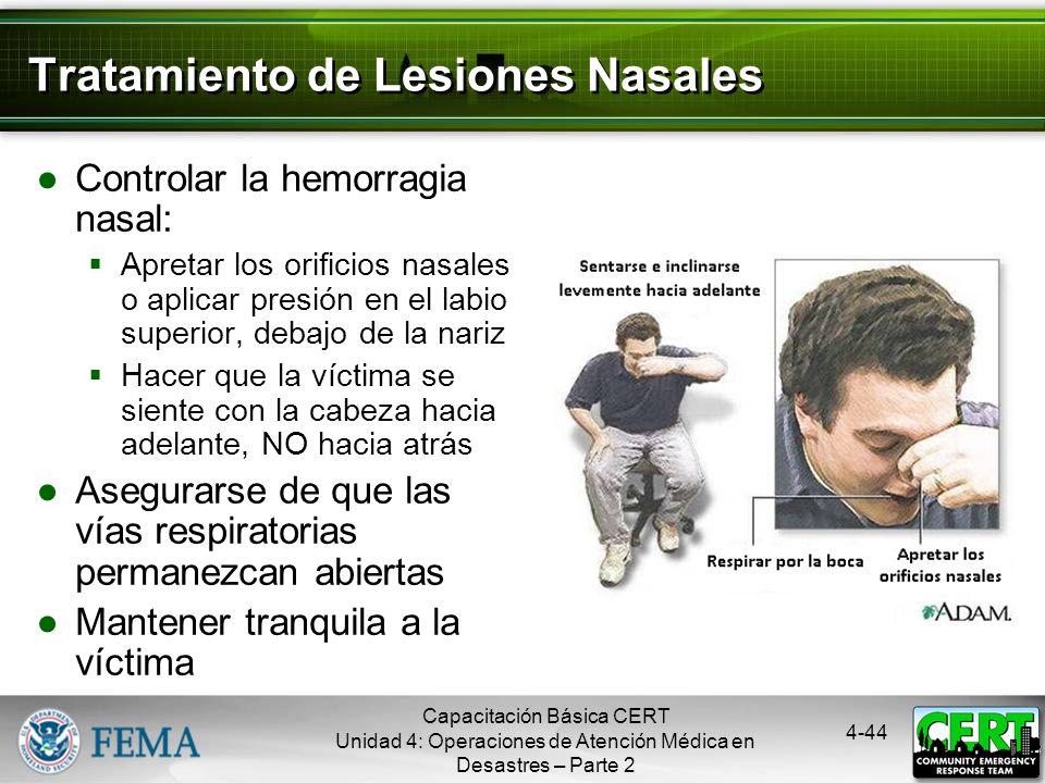 4-43 Lesiones Nasales Causas Un golpe fuerte en la nariz Fractura de cráneo Afecciones no relacionadas con el trauma, p. ej., sinusitis, presión arter