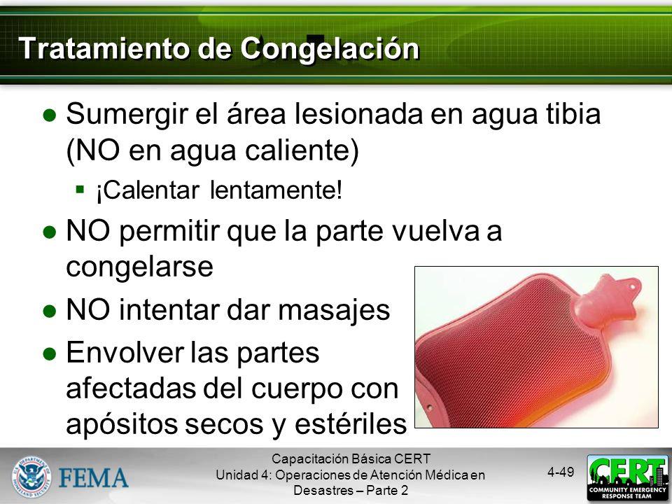 4-48 Síntomas de la Congelación Descoloración de la piel Sensación de ardor u hormigueo Insensibilidad parcial o completa Capacitación Básica CERT Uni
