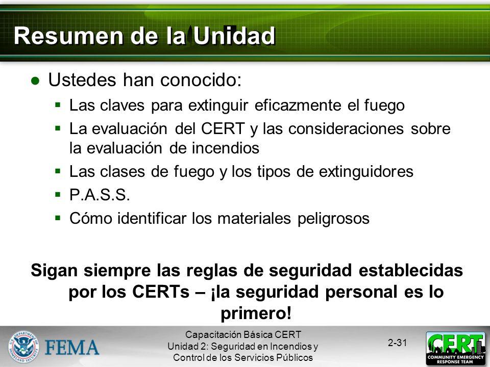 Capacitación Básica CERT Unidad 2: Seguridad en Incendios y Control de los Servicios Públicos 2-30 ¿Mayor de 1? ¡Recuerden! Todos los carteles de los