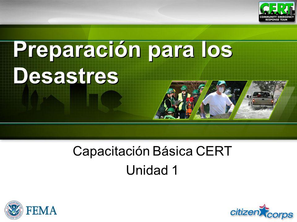 Tipos de Desastres Naturales Tecnológicos Intencionales 1-10Capacitación Básica CERT Unidad 1: Preparación para los Desastres
