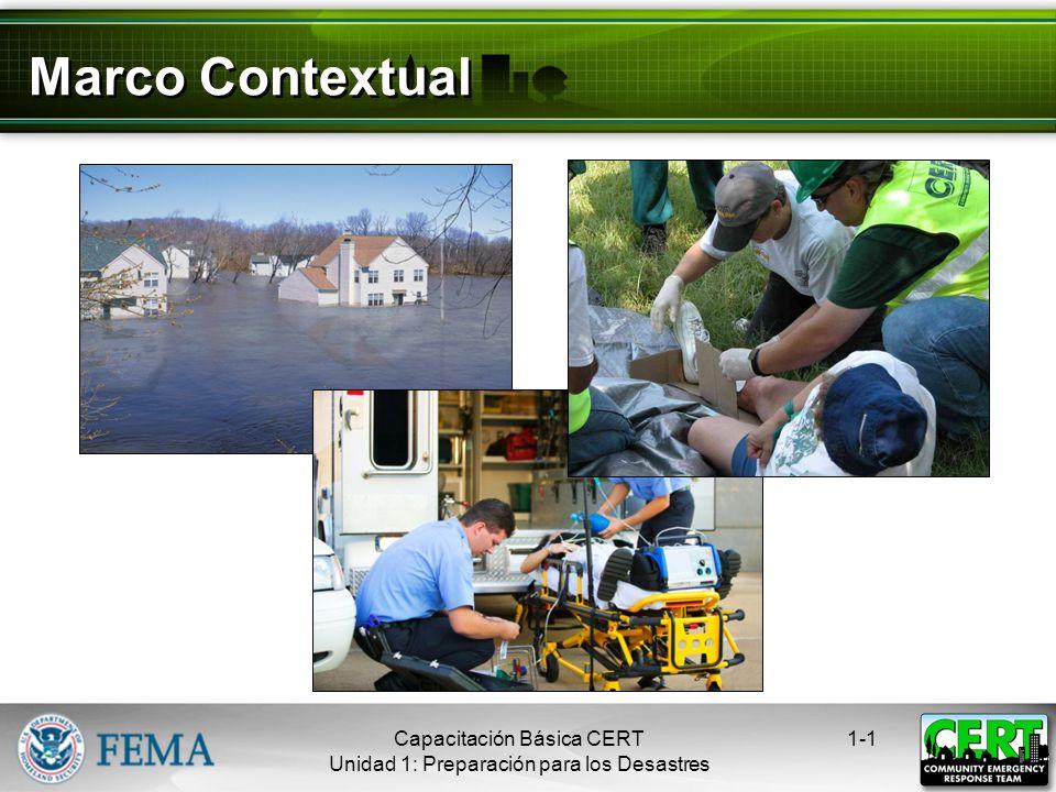 Marco Contextual 1-1Capacitación Básica CERT Unidad 1: Preparación para los Desastres