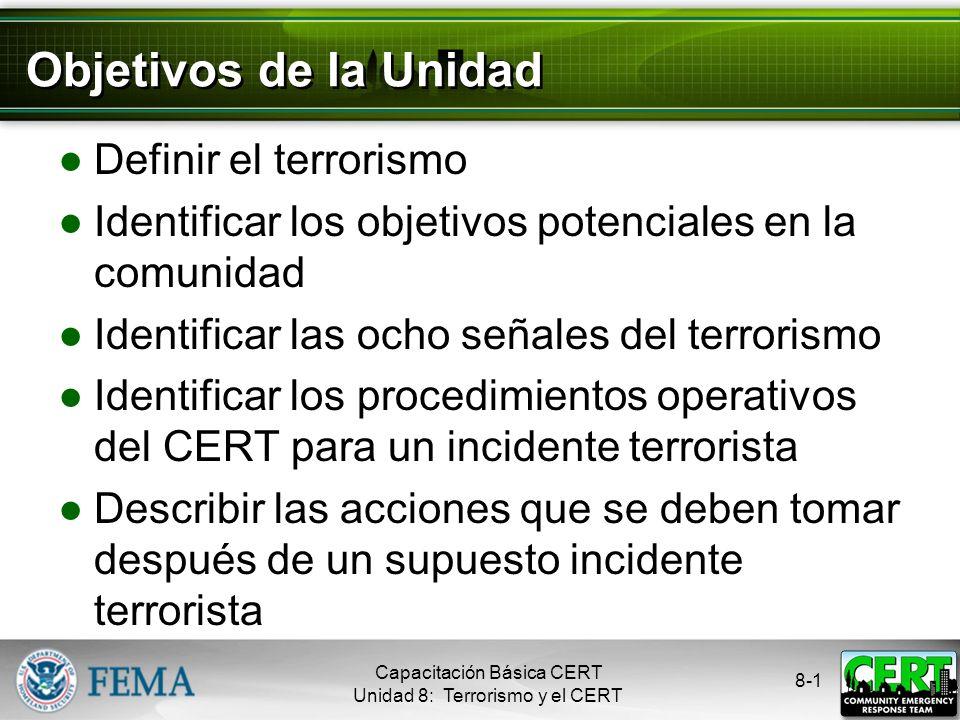Terrorismo y el CERT Capacitación Básica CERT Unidad 8