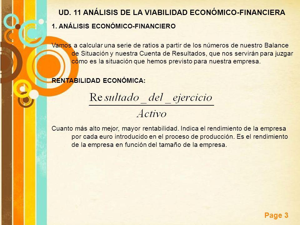Free Powerpoint Templates Page 3 UD. 11 ANÁLISIS DE LA VIABILIDAD ECONÓMICO-FINANCIERA 1. ANÁLISIS ECONÓMICO-FINANCIERO Vamos a calcular una serie de
