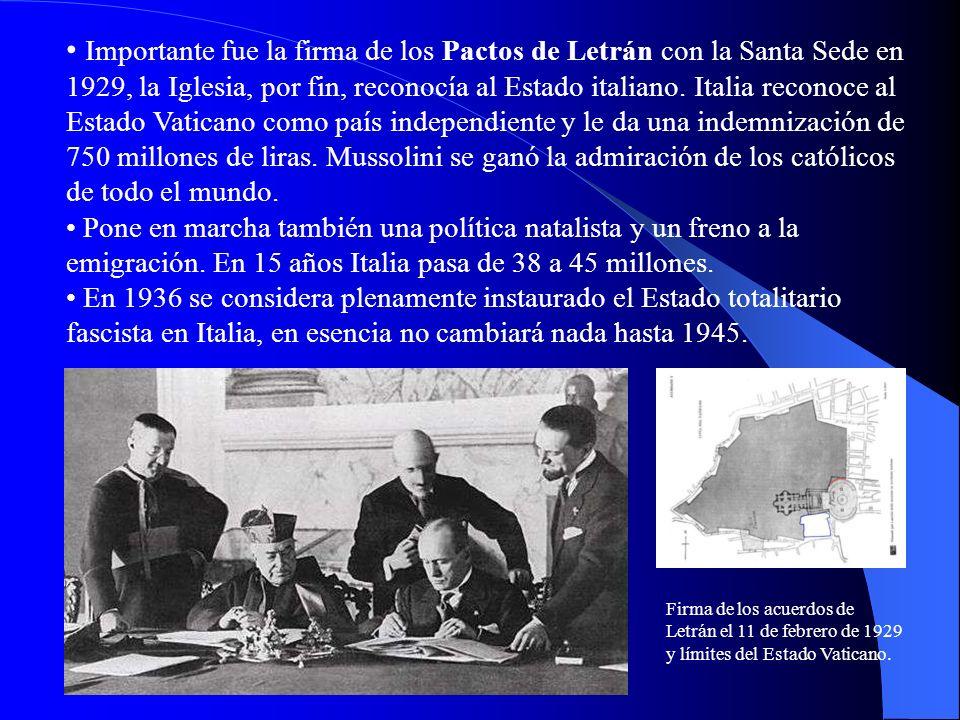 Importante fue la firma de los Pactos de Letrán con la Santa Sede en 1929, la Iglesia, por fin, reconocía al Estado italiano. Italia reconoce al Estad