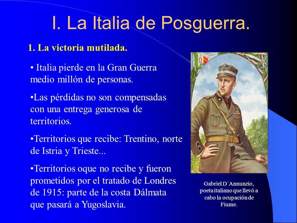 I. La Italia de Posguerra. 1. La victoria mutilada. Italia pierde en la Gran Guerra medio millón de personas. Las pérdidas no son compensadas con una