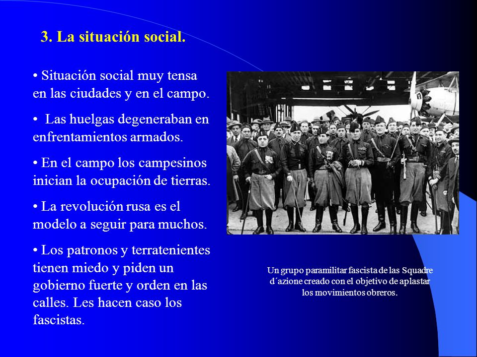 3. La situación social. Situación social muy tensa en las ciudades y en el campo. Las huelgas degeneraban en enfrentamientos armados. En el campo los