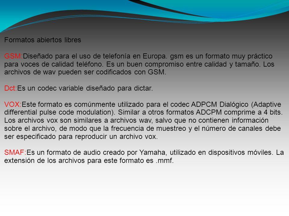 Formatos abiertos libres GSM:Diseñado para el uso de telefonía en Europa.