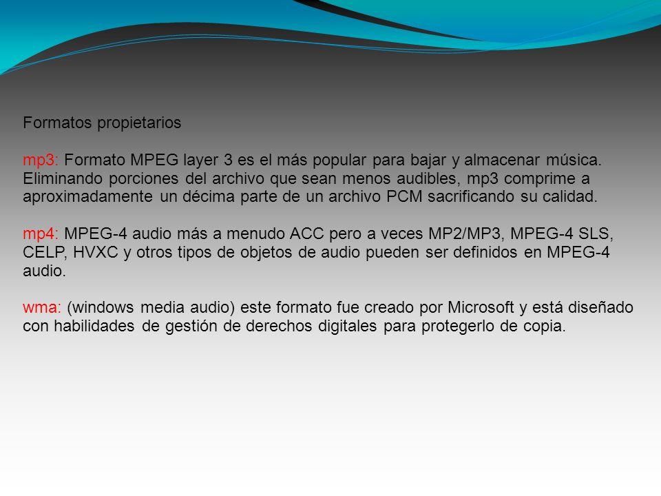 Formatos propietarios mp3: Formato MPEG layer 3 es el más popular para bajar y almacenar música.