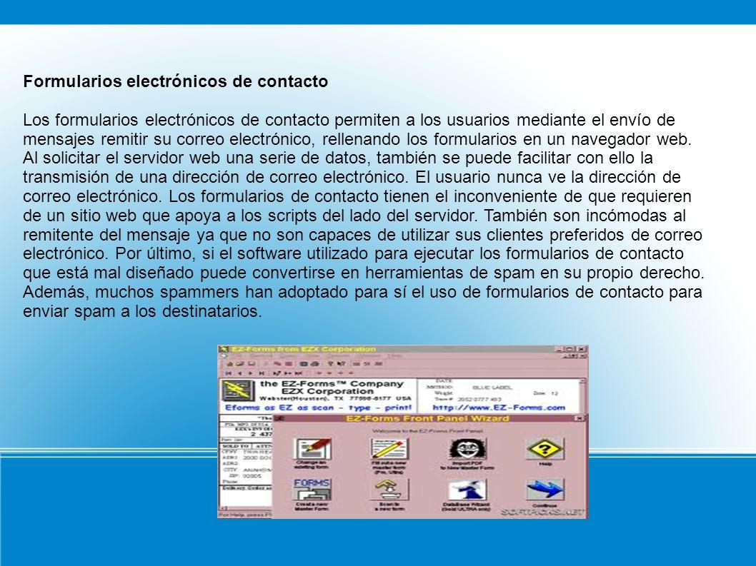 Formularios electrónicos de contacto Los formularios electrónicos de contacto permiten a los usuarios mediante el envío de mensajes remitir su correo electrónico, rellenando los formularios en un navegador web.