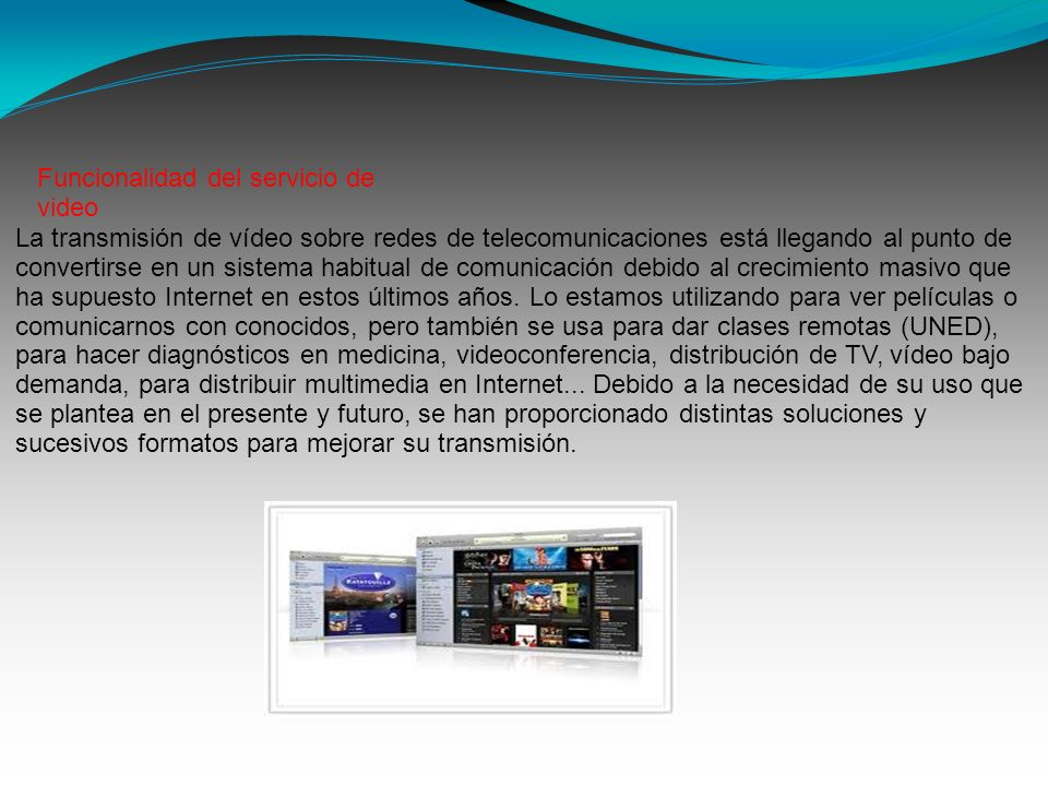 La transmisión de vídeo sobre redes de telecomunicaciones está llegando al punto de convertirse en un sistema habitual de comunicación debido al creci