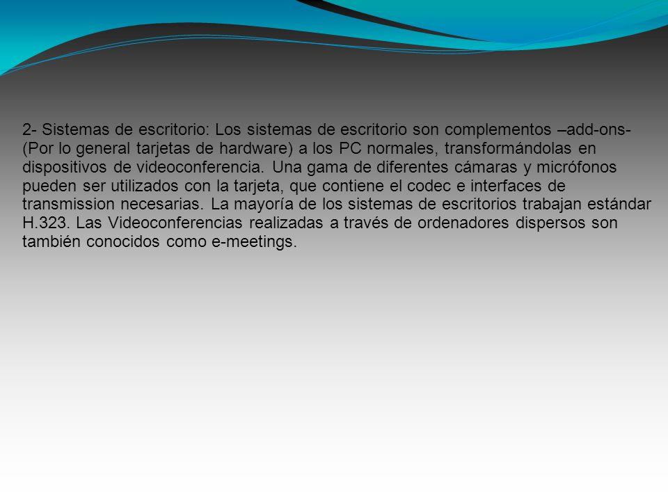 2- Sistemas de escritorio: Los sistemas de escritorio son complementos –add-ons- (Por lo general tarjetas de hardware) a los PC normales, transformánd