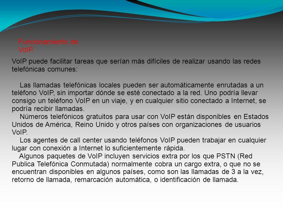 VoIP puede facilitar tareas que serían más difíciles de realizar usando las redes telefónicas comunes: Las llamadas telefónicas locales pueden ser automáticamente enrutadas a un teléfono VoIP, sin importar dónde se esté conectado a la red.