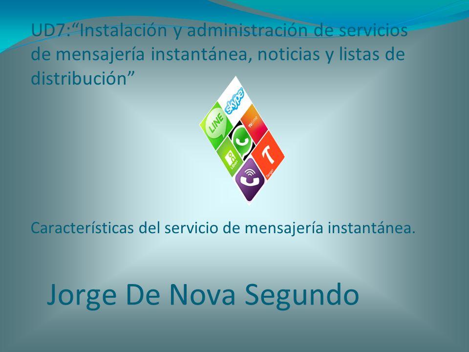 UD7:Instalación y administración de servicios de mensajería instantánea, noticias y listas de distribución Características del servicio de mensajería