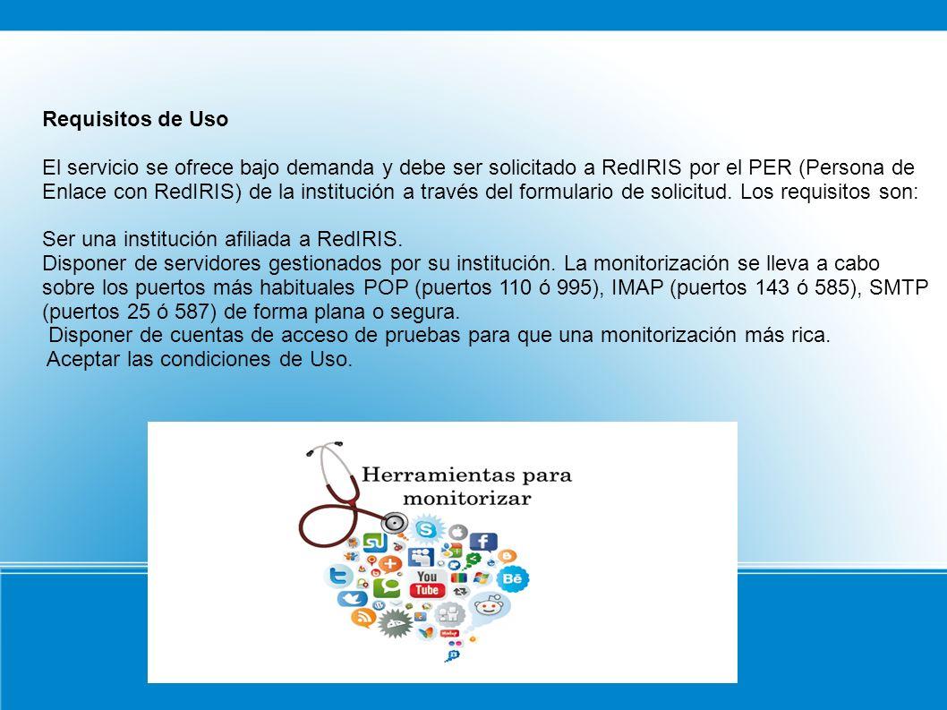Requisitos de Uso El servicio se ofrece bajo demanda y debe ser solicitado a RedIRIS por el PER (Persona de Enlace con RedIRIS) de la institución a tr