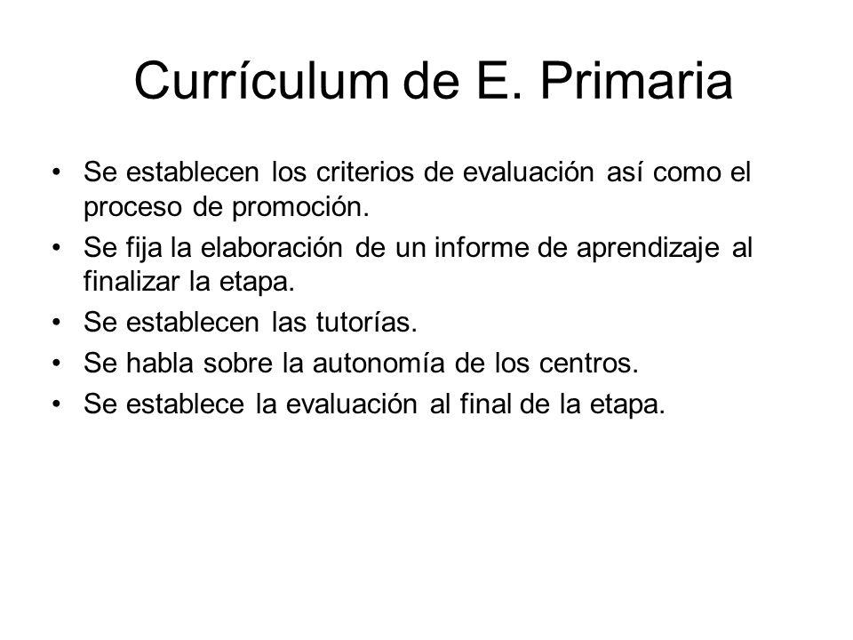 Currículum de E. Primaria Se establecen los criterios de evaluación así como el proceso de promoción. Se fija la elaboración de un informe de aprendiz