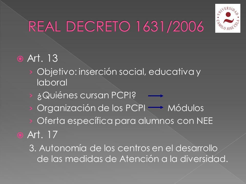 Art. 13 DC= organización y metodología específicas.