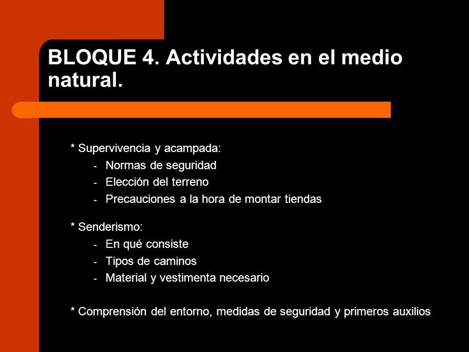 BLOQUE 4. Actividades en el medio natural. * Supervivencia y acampada: - Normas de seguridad - Elección del terreno - Precauciones a la hora de montar