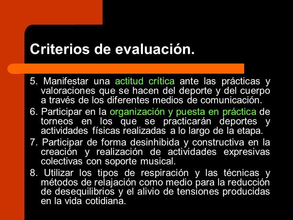 Criterios de evaluación. 5. Manifestar una actitud crítica ante las prácticas y valoraciones que se hacen del deporte y del cuerpo a través de los dif