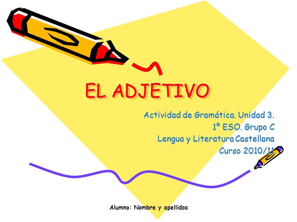 EL ADJETIVO Actividad de Gramática.Unidad 3. 1º ESO.