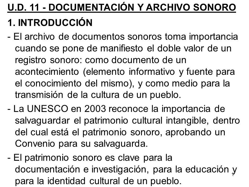 2 -En 1969 surge la primera asociación internacional para la conservación de archivos sonoros, IASA (International Asociation of Sound and Audiovisual Archive) con una finalidad protectora.