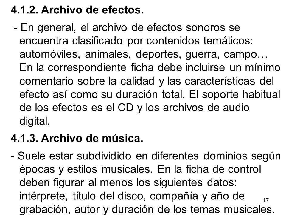 18 - El soporte habitual del archivo de música es el CD, aunque algunas grabaciones realizadas en directo pueden estar en cinta abierta, DAT, o en archivos de audio digital.
