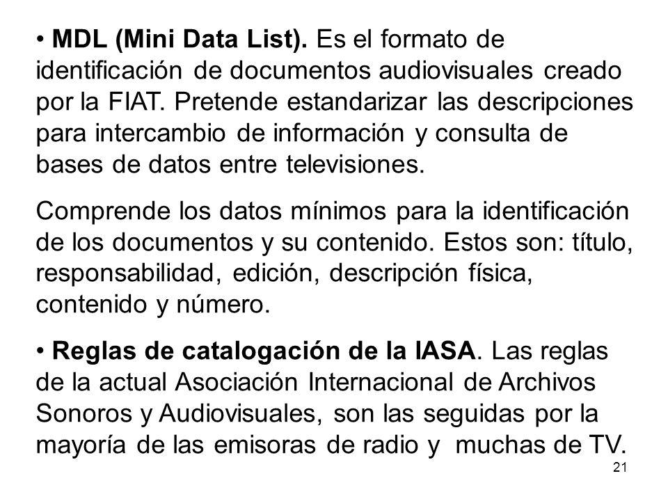 22 Tiene dos normas básicas: la Norma IASA-TC03, que establece una reglas generales para la catalogación de documentos sonoros y audiovisuales.