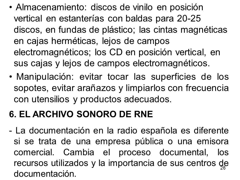 27 -El archivo sonoro de RNE es ejemplar en el modo de archivo y en su digitalización.