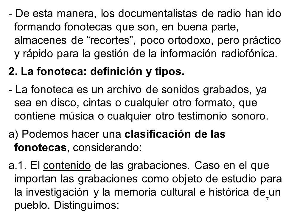 8 - Fonotecas nacionales: Sus fines son reunir, conservar y difundir el patrimonio sonoro nacional.