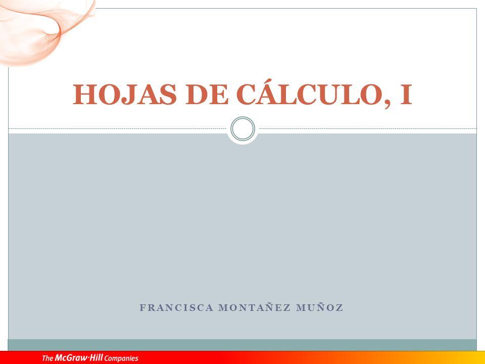 FRANCISCA MONTAÑEZ MUÑOZ HOJAS DE CÁLCULO, I