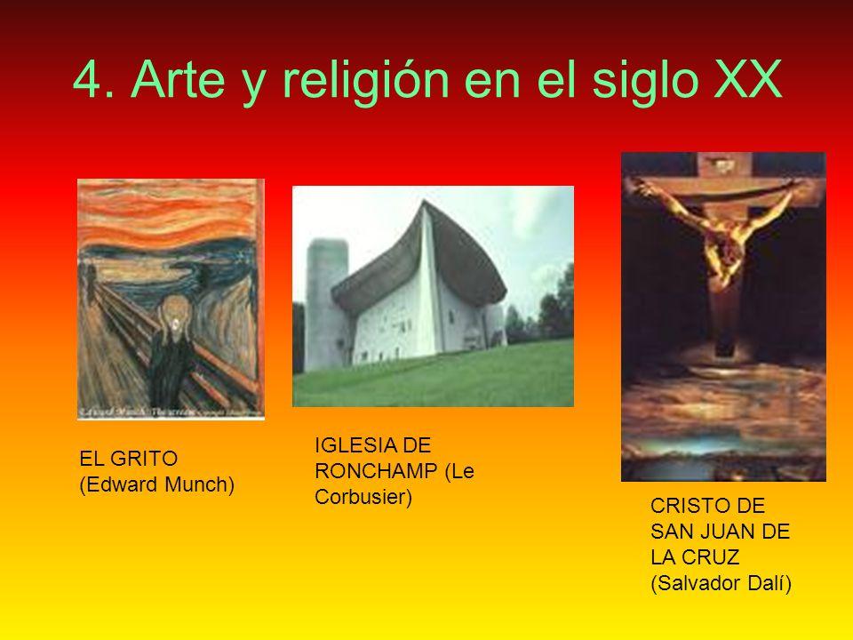 4. Arte y religión en el siglo XX CRISTO DE SAN JUAN DE LA CRUZ (Salvador Dalí) EL GRITO (Edward Munch) IGLESIA DE RONCHAMP (Le Corbusier)