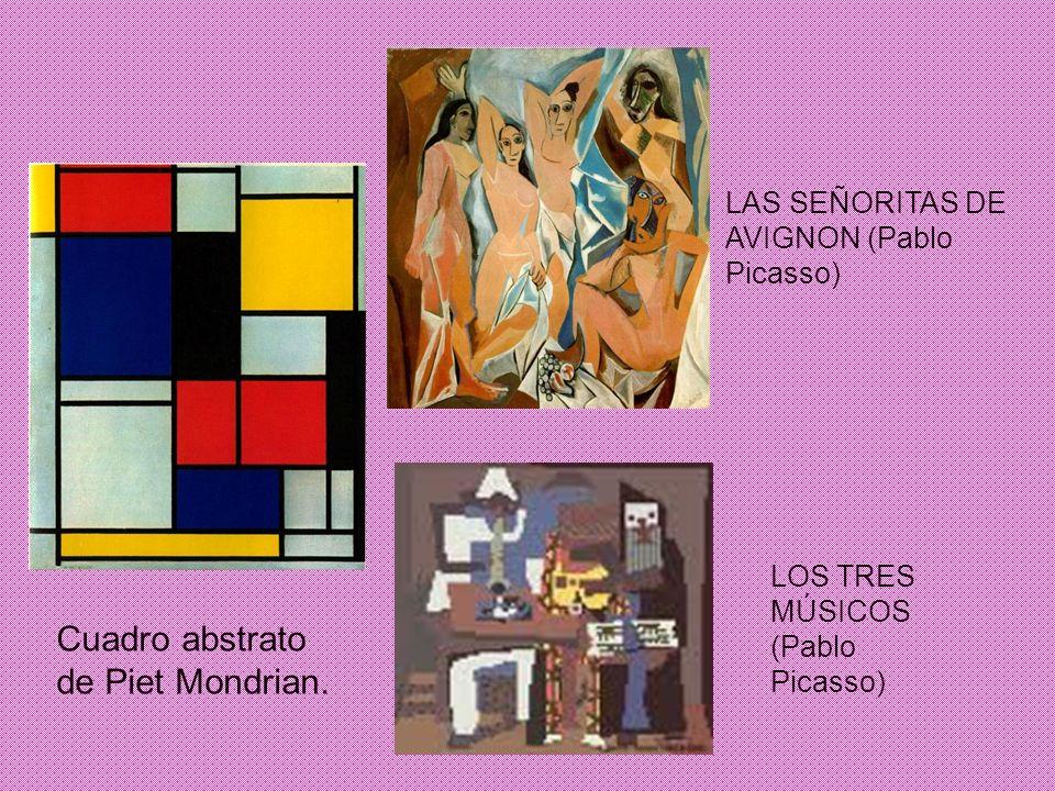 Cuadro abstrato de Piet Mondrian. LAS SEÑORITAS DE AVIGNON (Pablo Picasso) LOS TRES MÚSICOS (Pablo Picasso)