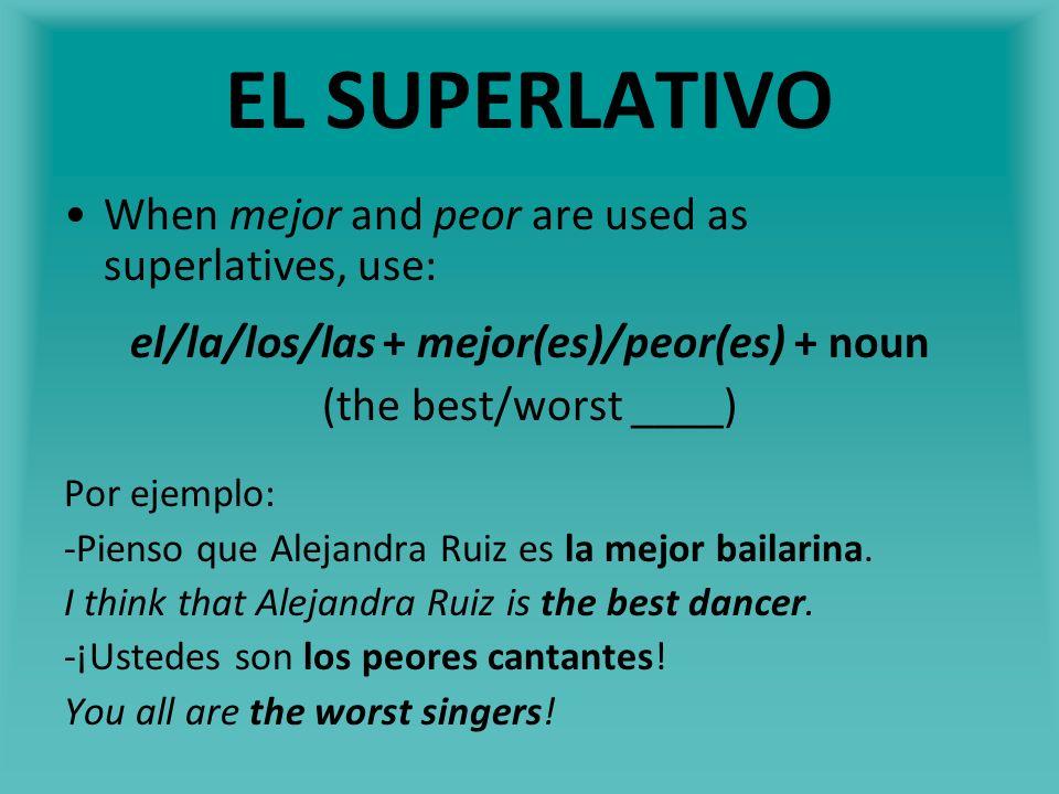 EL SUPERLATIVO De is used after the adjective when the superlative comparison occurs within a group or category: Por ejemplo: -El concierto de ayer fue el más emocionante de todos.