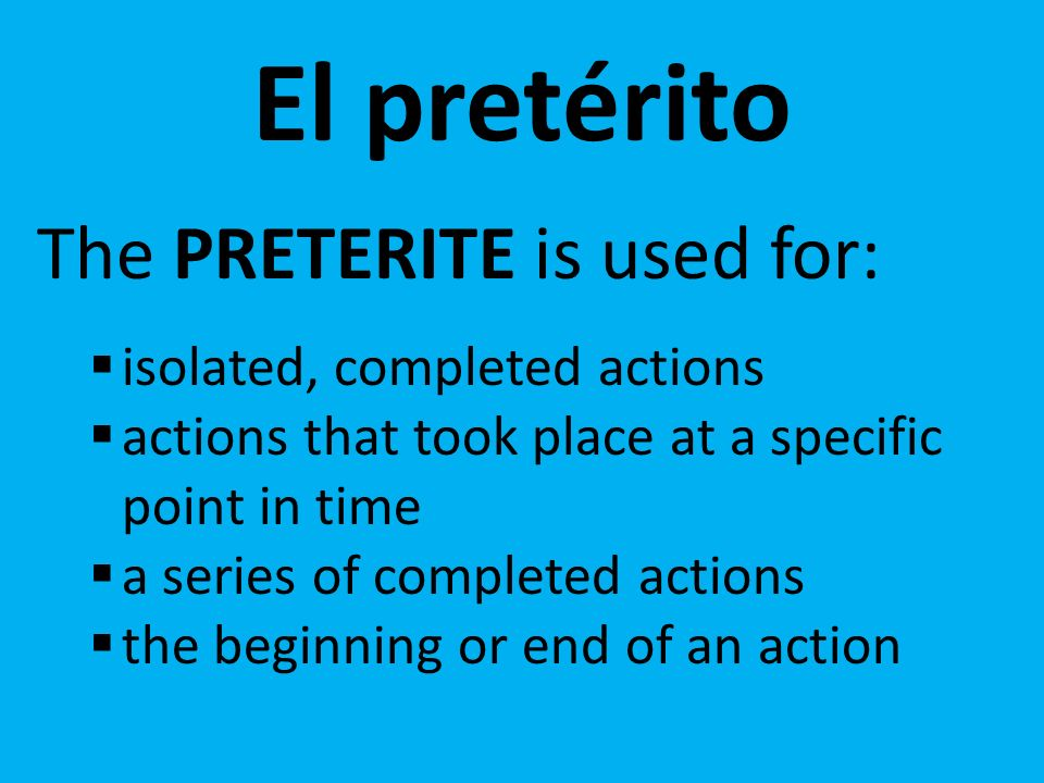Verbs with different meanings in the preterite: saber (sup) = found out poder (pud) = managed to querer (quis) = tried no querer = refused tener (tuv) = got, received conocer = met FOR THE FIRST TIME HUBO-there was, there were (reporting a fact) Hubo un fuego.