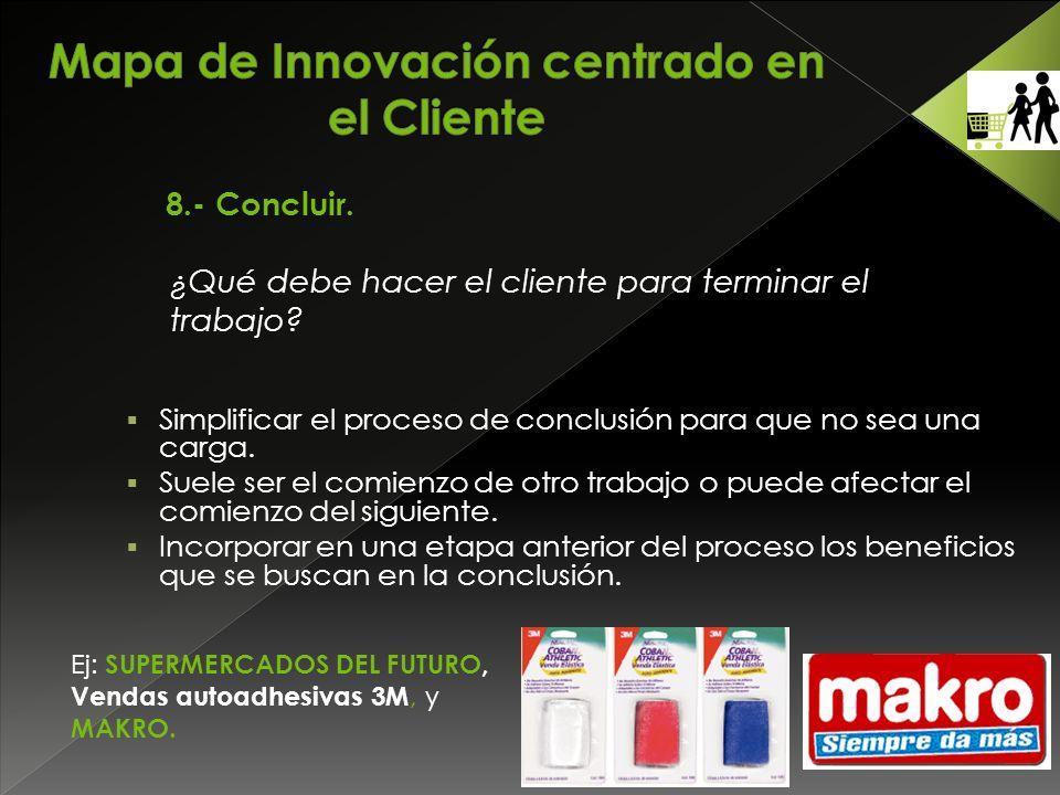 8.- Concluir. ¿Qué debe hacer el cliente para terminar el trabajo.