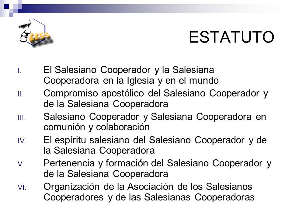 ESTATUTO I. El Salesiano Cooperador y la Salesiana Cooperadora en la Iglesia y en el mundo II. Compromiso apostólico del Salesiano Cooperador y de la