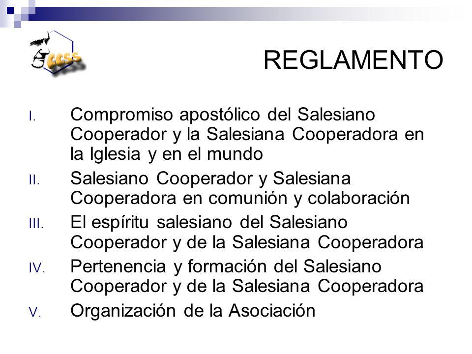 REGLAMENTO I. Compromiso apostólico del Salesiano Cooperador y la Salesiana Cooperadora en la Iglesia y en el mundo II. Salesiano Cooperador y Salesia