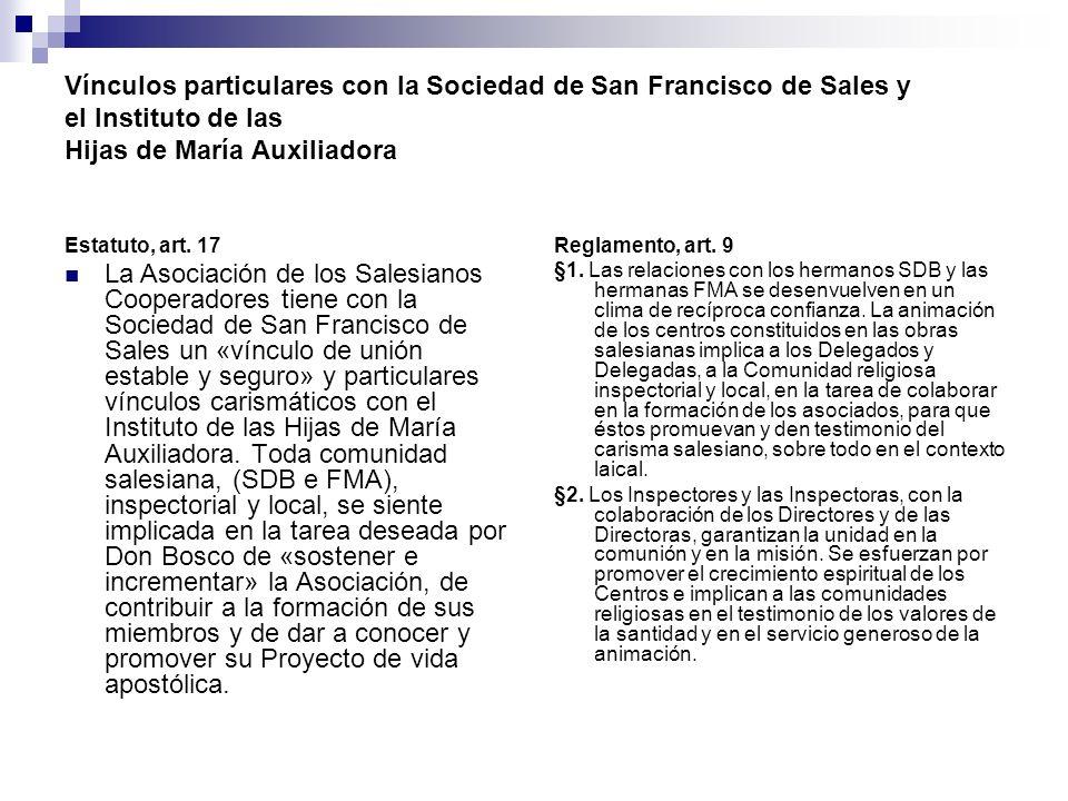 Vínculos particulares con la Sociedad de San Francisco de Sales y el Instituto de las Hijas de María Auxiliadora Estatuto, art. 17 La Asociación de lo