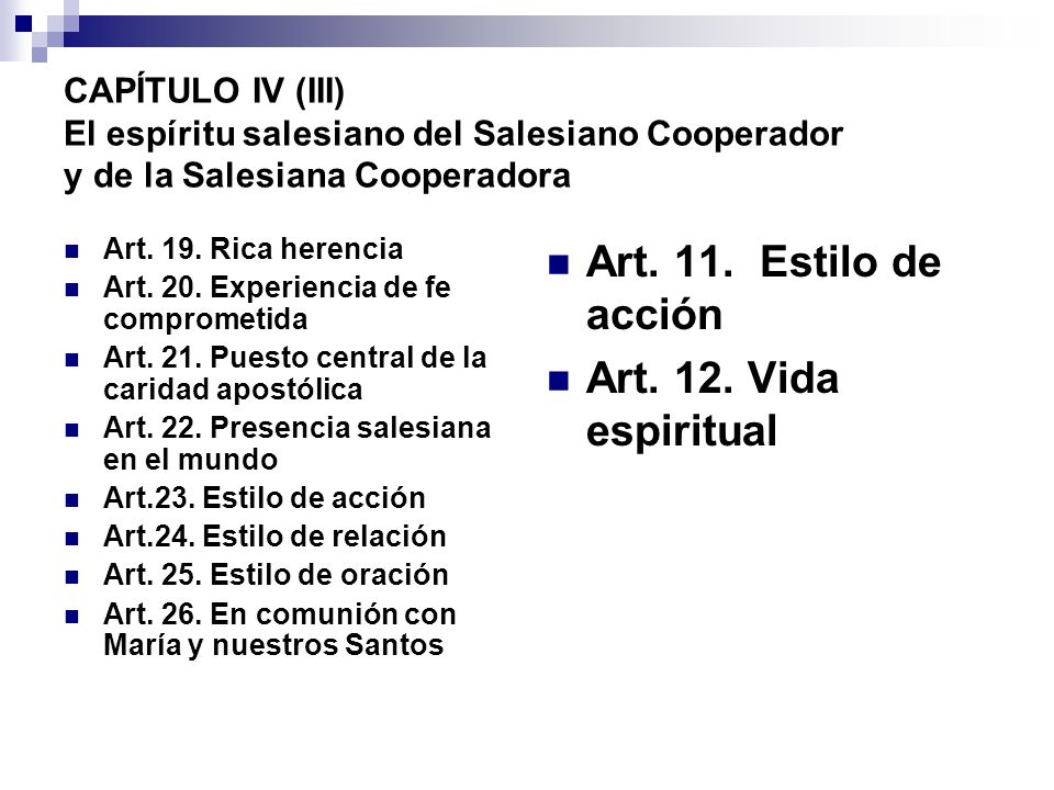 CAPÍTULO IV (III) El espíritu salesiano del Salesiano Cooperador y de la Salesiana Cooperadora Art. 19. Rica herencia Art. 20. Experiencia de fe compr