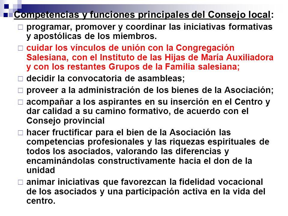 Competencias y funciones principales del Consejo local: programar, promover y coordinar las iniciativas formativas y apostólicas de los miembros. cuid