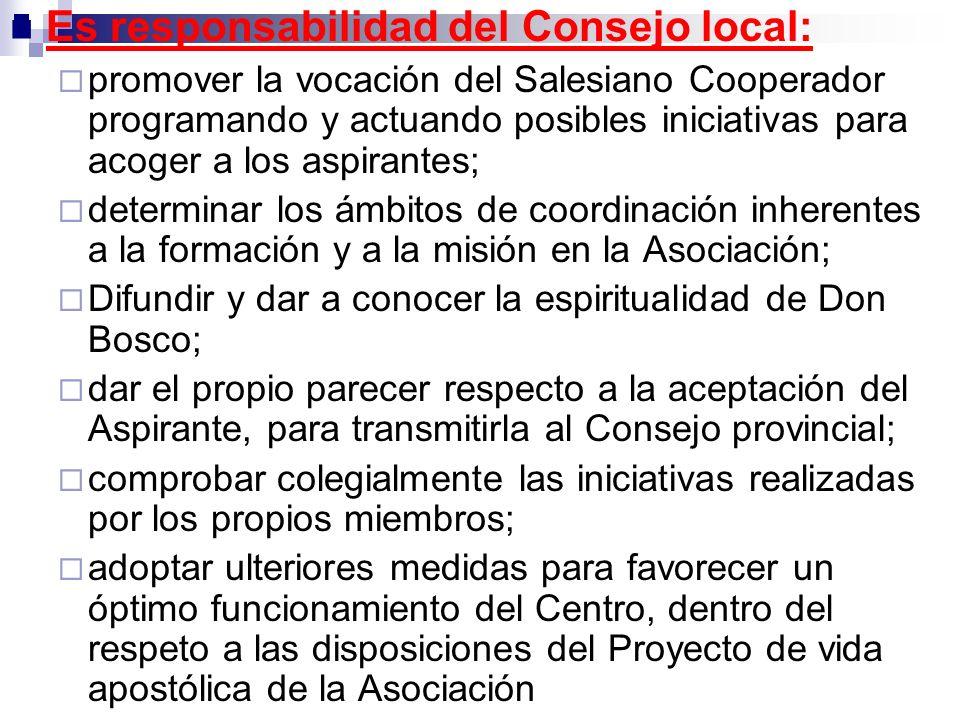 Es responsabilidad del Consejo local: promover la vocación del Salesiano Cooperador programando y actuando posibles iniciativas para acoger a los aspi