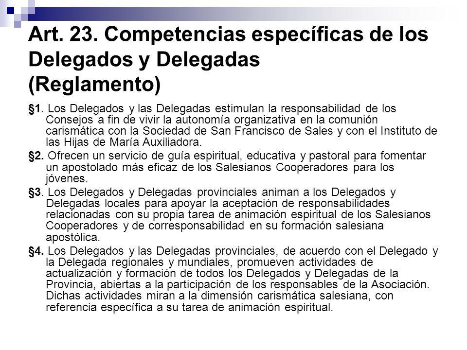 Art. 23. Competencias específicas de los Delegados y Delegadas (Reglamento) §1. Los Delegados y las Delegadas estimulan la responsabilidad de los Cons