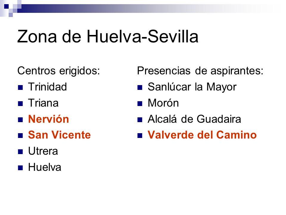 Zona de Huelva-Sevilla Centros erigidos: Trinidad Triana Nervión San Vicente Utrera Huelva Presencias de aspirantes: Sanlúcar la Mayor Morón Alcalá de