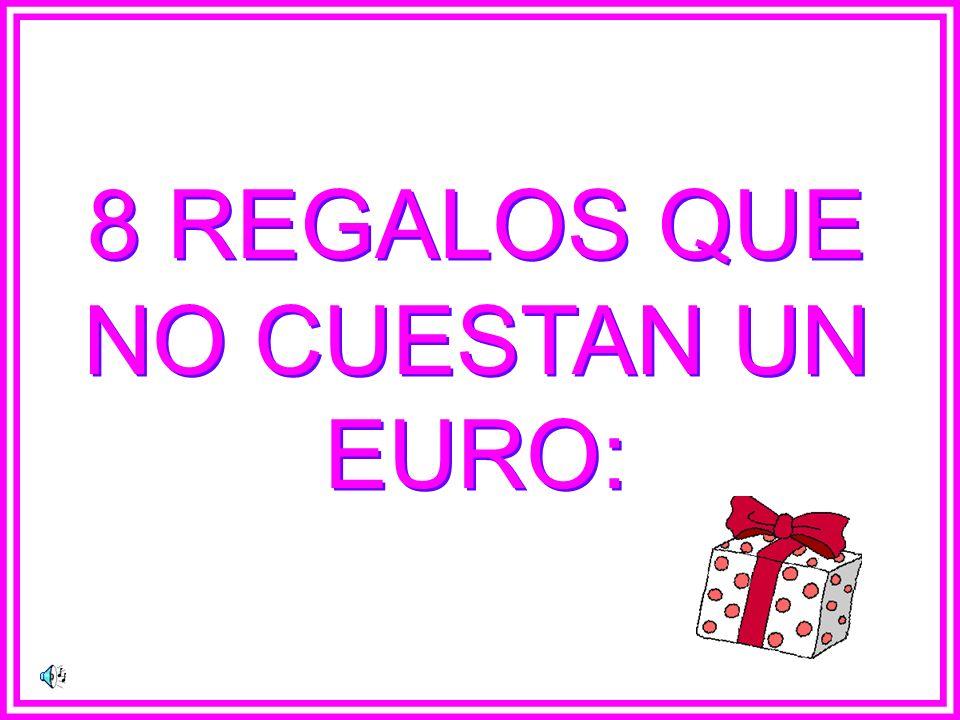 8 REGALOS QUE NO CUESTAN UN EURO: