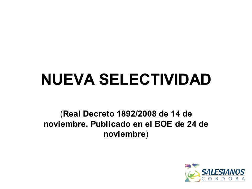 NUEVA SELECTIVIDAD (Real Decreto 1892/2008 de 14 de noviembre.
