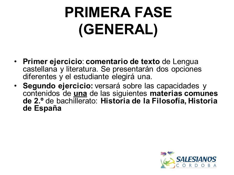 PRIMERA FASE (GENERAL) Primer ejercicio: comentario de texto de Lengua castellana y literatura.